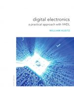 Digital Electronics: A Practical Approach with VHDL by William Kleitz