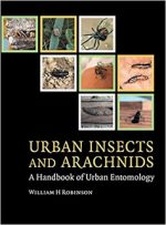 Urban Insects and Arachnids, Handbook of Urban Entomology  – W. Robinson (Cambridge, 2005)