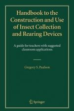 Handbook to the Construction and Use of Insect Collection and Rearing Devices – G. Paulson (Springer, 2005)