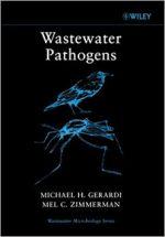 Wastewater Pathogens – Michael H. Gerardi, Mel C. Zimmerman