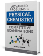 Advanced Problems in Physical Chemistry For Competitive Examinations by Neeraj Kumar