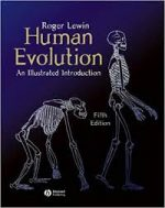 Human Evolution – An Illustrated Introduction By Roger Lewin