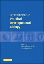 Key Experiments in Practical Developmental Biology – Jennifer Knight