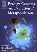 Ecology, Genetics and Evolution of Metapopulations – I. Hanski, O. Gaggiotti (Elsevier, 2004)