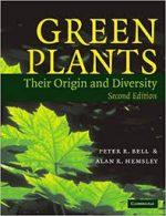 Green Plants Their Origin and Diversity – Peter R. Bell, Alan R. Hemsley