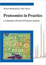 Proteomics in Practice – A Laboratory Manual of Proteome Analysis – Tom Naven