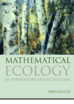 Mathematical Ecology of Populations and Ecosystems – J. Pastor (Blackwell, 2008)