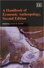 A Handbook Of Economic Anthropology – James G. Carrier