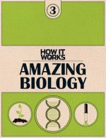 How It Works – Amazing Biology – Book 3