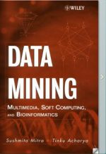 Data Mining Multimedia, Soft Computing, and Bioinformatics – Sushmita Mitra