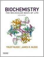 Biochemistry The Molecular Basis of Life – Trudy McKee, James R McKee