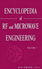 ENCYCLOPEDIA OF RF AND MICROWAVE ENGINEERING (Volume 1 to 6)