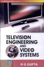 [PDF] Television Engineering and Video Systems by R G Gupta