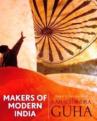 Makers of Modern India by Ramachandra Guha