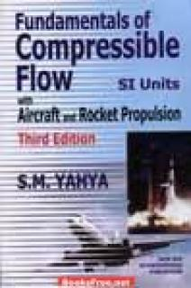 Fundamentals of Compressible flow with Aircraft and Rocket by S.M Yahya