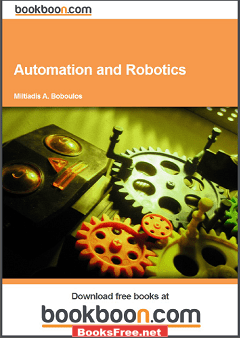 Automation and Robotics by Miltiadis A. Boboulcs