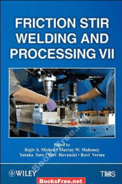 Friction Stir Welding and Processing book, friction stir welding and processing rajiv s mishra