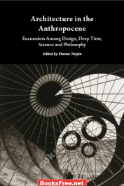 Architecture in the Anthropocene Encounters and Philosophy