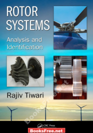 rotor systems analysis and identification rotor systems analysis and identification by rajiv tiwari
