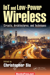 IoT and Low-Power Wireless Circuits Architectures and Techniques