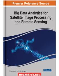 big data analytics for satellite image processing and remote sensing,big data analytics for satellite image processing and remote sensing pdf,big data analytics for satellite image processing and remote sensing pdf,