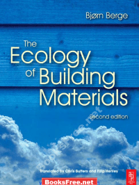 Ecology of Building Materials Second Edition by Bjorn Berge