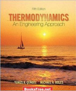 Thermodynamics An Engineering Approach by Yunus A. Cengel Michael A.Boles