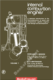 Introduction to the Thermodynamics of Spark and Compression Ignition Engines Their Design and Development By Rowland S Benson and N D Whitehouse