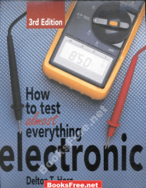 How to Test Almost Everything Electronic by Delton T. Horn