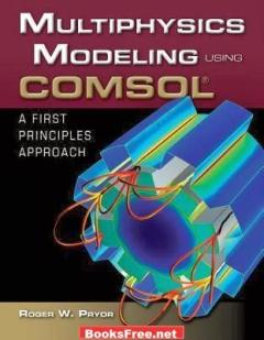 Download Multiphysics Modeling using COMSOL, A First Principles Approach