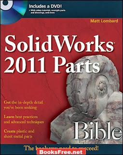 SolidWorks 2011 Parts Bible by Matt Lombard