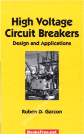 high voltage circuit breakers design and applications,high voltage circuit breakers design and applications pdf,high voltage circuit breakers design and applications by ruben d. garzon,